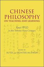 Chinese Philosophy on Teaching and Learning (Suny Series in Asian Studies Development)