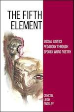The Fifth Element (SUNY Series, Praxis: Theory in Action)