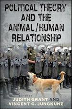 Political Theory and the Animal/Human Relationship (SUNY Series in New Political Science)