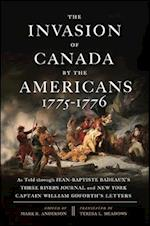 The Invasion of Canada by the Americans 1775-1776