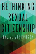 Rethinking Sexual Citizenship (S U N Y Series in Queer Politics and Cultures)