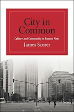 City in Common (Suny Series in Latin American and Iberian Thought and Culture)