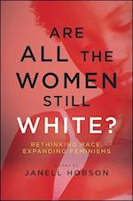 Are All the Women Still White? (S U N Y SERIES IN FEMINIST CRITICISM AND THEORY)