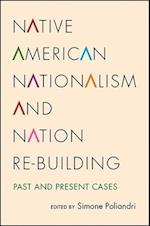 Native American Nationalism and Nation Re-Building (Suny Series Tribal Worlds Critical Studies in American Indian Nation Building)