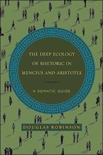 The Deep Ecology of Rhetoric in Mencius and Aristotle (Suny Series in Chinese Philosophy and Culture)