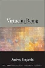 Virtue in Being (Suny Series in Contemporary Continental Philosophy)