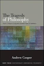 The Tragedy of Philosophy (Suny Series in Contemporary Continental Philosophy)