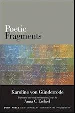 Poetic Fragments (Suny Series in Contemporary Continental Philosophy)