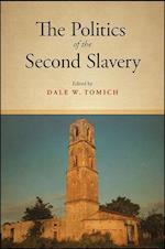 The Politics of the Second Slavery (SUNY Series Fernand Braudel Center Studies in Historical Social Science)