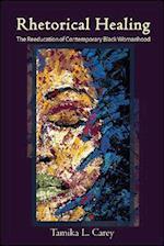 Rhetorical Healing (S U N Y SERIES IN FEMINIST CRITICISM AND THEORY)