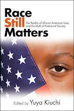 Race Still Matters (S U N Y SERIES IN AFRO-AMERICAN STUDIES)