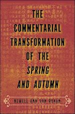 The Commentarial Transformation of the Spring and Autumn (Suny Series in Chinese Philosophy and Culture)