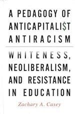 A Pedagogy of Anticapitalist Antiracism
