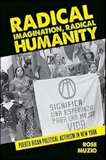 Radical Imagination, Radical Humanity (SUNY Series, Praxis: Theory in Action)
