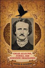 Edgar Allan Poe, Eureka, and Scientific Imagination