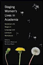 Staging Women's Lives in Academia (S U N Y SERIES IN FEMINIST CRITICISM AND THEORY)