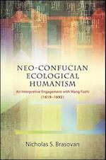 Neo-Confucian Ecological Humanism (Suny Series in Chinese Philosophy and Culture)