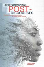 Historicizing Post-Discourses (S U N Y SERIES IN FEMINIST CRITICISM AND THEORY)