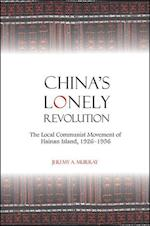 China's Lonely Revolution (SUNY Series in Chinese Philosophy and Culture Hardcover)