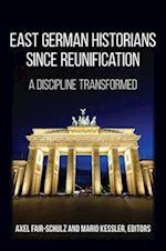 East German Historians since Reunification