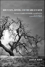 Mountains, Rivers, and the Great Earth (Suny Series in Environmental Philosophy and Ethics)
