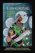 A Clan Mother's Call (Suny Series in Critical Haudenosaunee Studies)