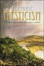 Platonic Mysticism (S U N Y Seris in Western Esoteric Traditions)
