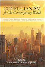 Confucianism for the Contemporary World (Suny Series in Chinese Philosophy and Culture)