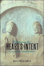 Expressing the Heart's Intent (Suny Series in Chinese Philosophy and Culture)