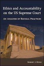 Ethics and Accountability on the Us Supreme Court (Suny Series in American Constitutionalism)