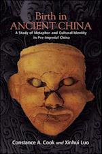 Birth in Ancient China (Suny Series in Chinese Philosophy and Culture)