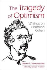 The Tragedy of Optimism (S U N Y Series in Contemporary Jewish Thought)
