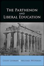 The Parthenon and Liberal Education (S U N Y SERIES IN ANCIENT GREEK PHILOSOPHY)