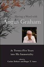 Having a Word With Angus Graham (Suny Series in Chinese Philosophy and Culture)