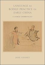Language As Bodily Practice in Early China (Suny Series in Chinese Philosophy and Culture)