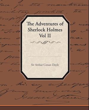 The Adventures of Sherlock Holmes Vol II