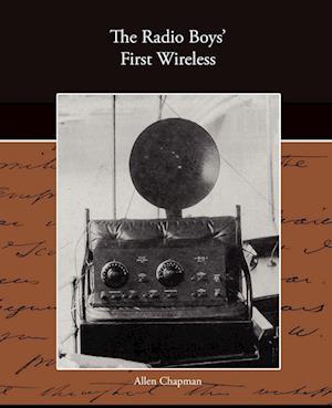 The Radio Boy's First Wireless