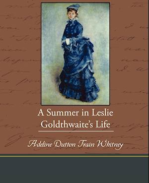 A Summer in Leslie Goldthwaite S Life