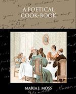 A Poetical Cook-Book af Maria J. Moss