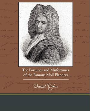 The Fortunes and Misfortunes of the Famous Moll Flanders