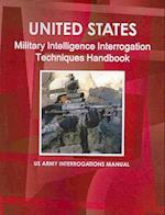 United States Military Intelligence Interrogation Techniques Handbook