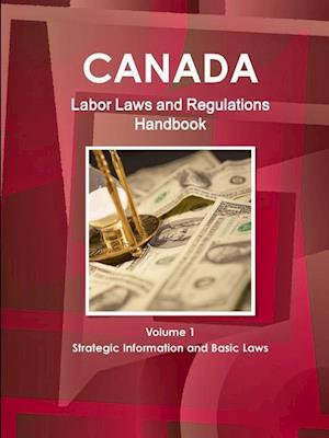 Bog, hæftet Canada Labor Laws and Regulations Handbook Volume 1 Strategic Information and Basic Laws af Inc Ibp