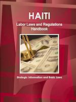 Haiti Labor Laws and Regulations Handbook - Strategic Information and Basic Laws