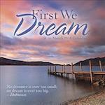 First We Dream 2018 Calendar