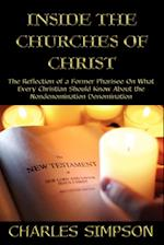 Inside the Churches of Christ: The Reflection of a Former Pharisee On What Every Christian Should Know About the Nondenomination Denomination af Charles Simpson