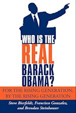 Who Is the Real Barack Obama?: For the Rising Generation; By the Rising Generation