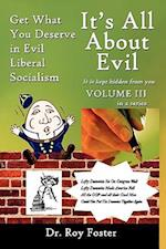 It's All about Evil: Get What You Deserve in Evil Liberal Socialism af Dr Roy Foster, Roy Foster
