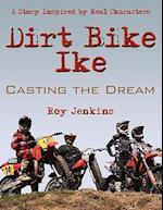 Dirt Bike Ike: Casting the Dream