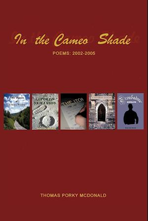 In The Cameo Shade: Poems 2002-2005