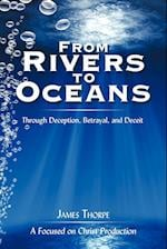 From Rivers to Oceans: Through deception, betrayal, and deceit